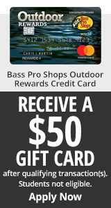 Bass Pro Shops Outdoor Rewards Credit Card - Receive a $50 Gift Card after qualifying transaction(s) - Apply Now