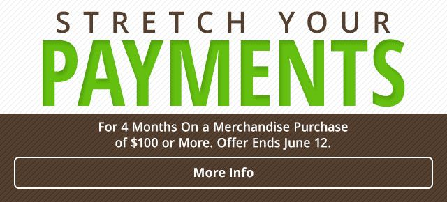 Stretch Your Payments for 4 Months On a Merchandise Purchase of $100 or More. Offer Ends June 12 - More Info