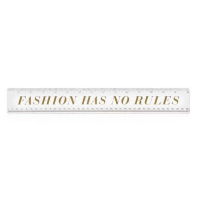 Fashion Has No Rules Ruler