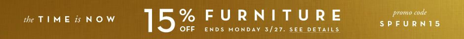 15% Off Furniture! Ends Monday.