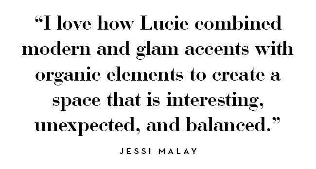 I love how Lucie combined modern and glam accents with organic elements to create a space that is interesting, unexpected, and balanced. -jessi malay