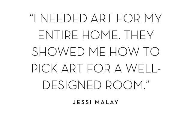 I needed art for my entire home... - Jessi Malay