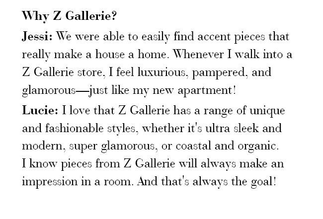 Why Z Gallerie?  Jessi: We were able to easily find accent pieces that really make a house a home.