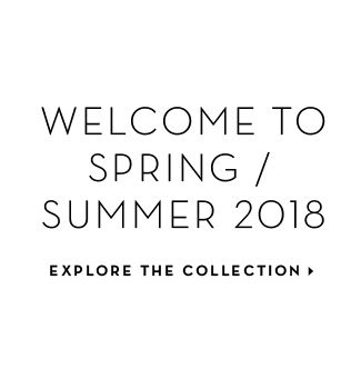 Welcome to Spring / Summer 2018