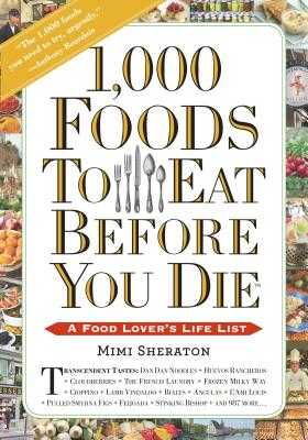 1,000 Foods to Eat Before You Die: A Food Lover's Life List - Sheraton, Mimi