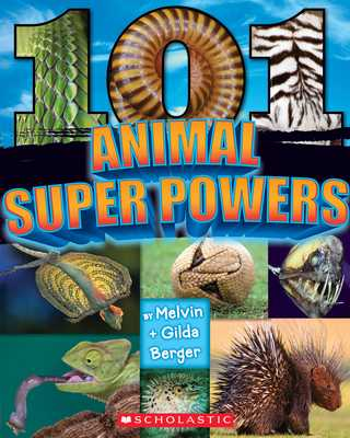101 Animal Superpowers - Berger, Melvin, and Berger, Gilda