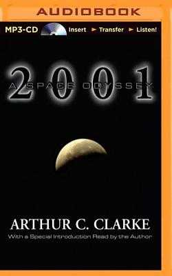 2001: A Space Odyssey - Clarke, Arthur C, and Hill, Dick (Read by)