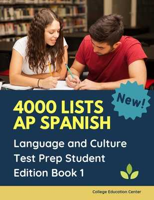 4000 lists AP Spanish Language and Culture Test Prep Student Edition Book 1: The Ultimate Fast track Spanish Literature preparation textbook quick study guide. Easy flashcards to remember all tests questions plus answers you need to practice before exam. - Center, College Education