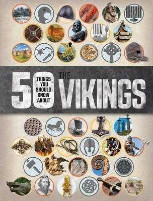 50 Things You Should Know about the Vikings - Parker, Philip, and McLoed, Shane (Consultant editor)
