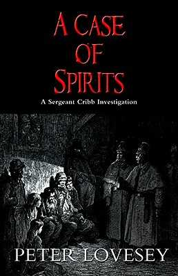 A Case of Spirits - Lovesey, Peter