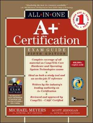A+ Certification All-In-One Exam Guide - Meyers, Michael, and Jernigan, Scott