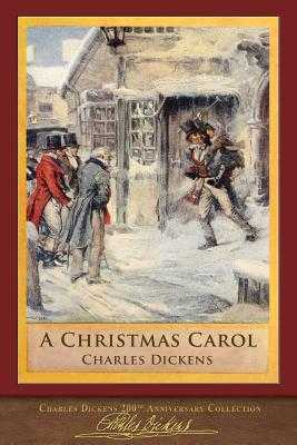 A Christmas Carol: 200th Anniversary Collection - Dickens, Charles