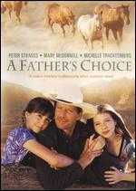 A Father's Choice - Christopher Cain