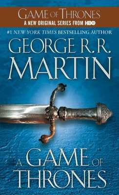 A Game of Thrones: A Song of Ice and Fire: Book One - Martin, George R R