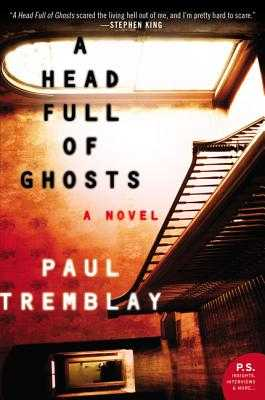 A Head Full of Ghosts - Tremblay, Paul