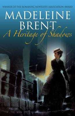 A Heritage of Shadows - Brent, Madeleine