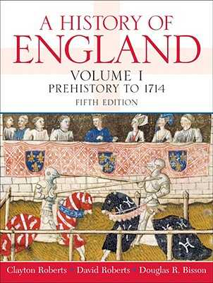 A History of England, Volume I: Prehistory to 1714 - Roberts, Clayton, and Roberts, David, and Bisson, Douglas R