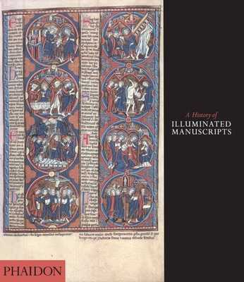 A History of Illuminated Manuscripts - de Hamel, Christopher