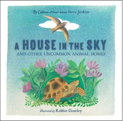 A House in the Sky: And Other Uncommon Animal Homes - Jenkins, Steve