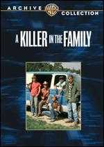 A Killer in the Family - Richard T. Heffron