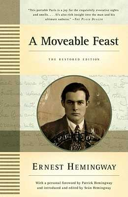 A Moveable Feast: The Restored Edition - Hemingway, Ernest, and Hemingway, Patrick (Foreword by), and Hemingway, Sean (Introduction by)