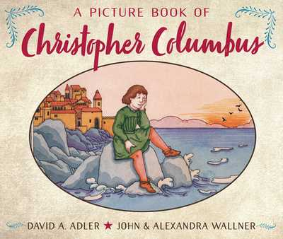 A Picture Book of Christopher Columbus - Adler, David A