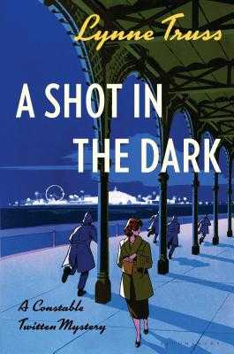A Shot in the Dark: A Constable Twitten Mystery - Truss, Lynne
