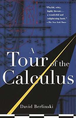 A Tour of the Calculus - Berlinski, David, PH.D.