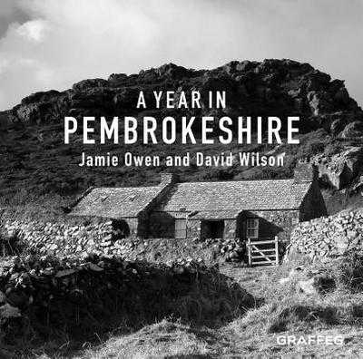 A Year In Pembrokeshire - Owen, Jamie, and Wilson, David (Photographer)