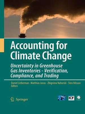 Accounting for Climate Change: Uncertainty in Greenhouse Gas Inventories - Verification, Compliance, and Trading - Lieberman, Daniel (Editor), and Jonas, Matthias (Editor), and Nahorski, Zbigniew (Editor)