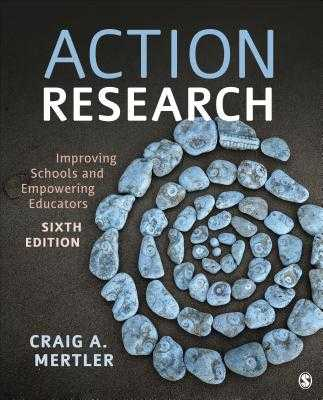 Action Research: Improving Schools and Empowering Educators - Mertler, Craig a