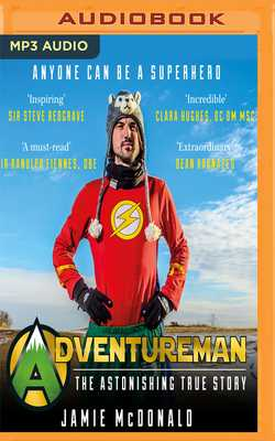 Adventureman: Anyone Can Be a Superhero - McDonald, Jamie, and Thorpe, Will (Read by)