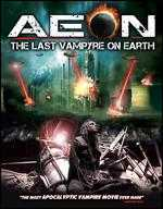 Aeon: The Last Vampyre on Earth - Daniel Falicki