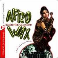 Afrowax: Music for the Soul - Various Artists