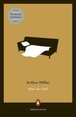 After the Fall: A Play in Two Acts - Miller, Arthur