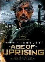 Age of Uprising: The Legend of Michael Kohlhaas - Arnaud des Pallières
