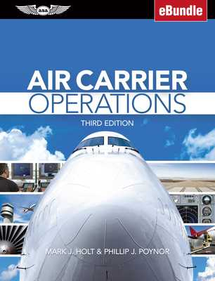 Air Carrier Operations: (ebundle) - Holt, Mark J, and Poynor, Phillip J