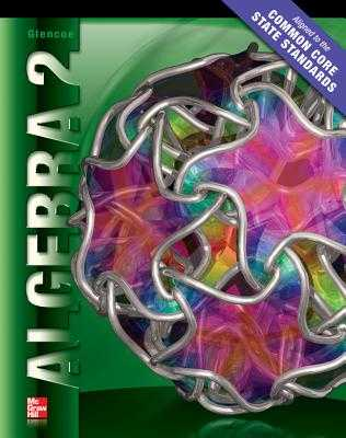 Algebra 2 Student Edition Ccss - McGraw-Hill
