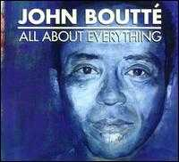 All About Everything - John Boutté
