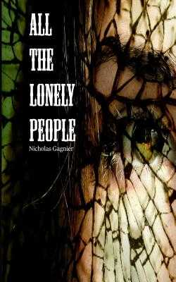 All the Lonely People - Gagnier, Nicholas