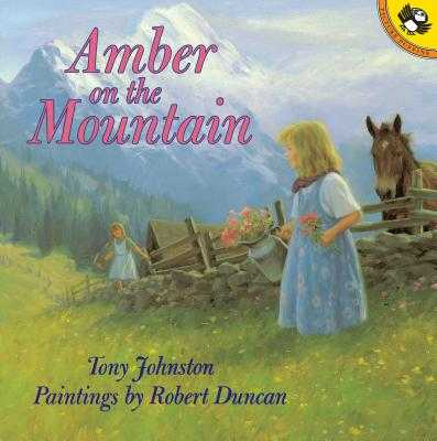 Amber on the Mountain - Johnston, Tony, and Duncan, Robert A