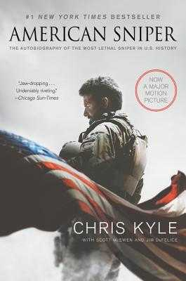 American Sniper [movie Tie-In Edition]: The Autobiography of the Most Lethal Sniper in U.S. Military History - Kyle, Chris, and McEwen, Scott, and DeFelice, Jim