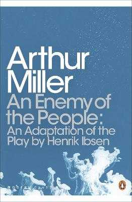 An Enemy of the People: An Adaptation of the Play by Henrik Ibsen - Miller, Arthur