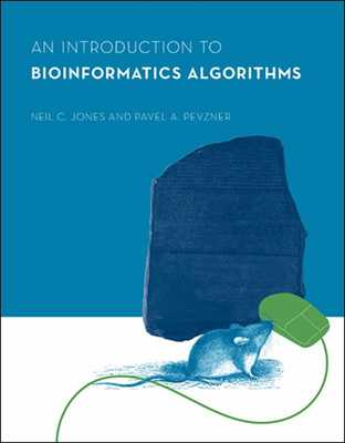 An Introduction to Bioinformatics Algorithms - Jones, Neil C, and Pevzner, Pavel A