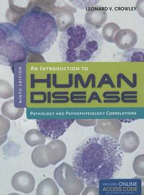 An Introduction to Human Disease: Pathology and Pathophysiology Correlations - Crowley, Leonard, MD