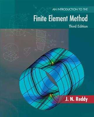 An Introduction to the Finite Element Method - Reddy, J N, Dr.