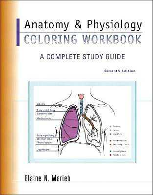 Anatomy & Physiology Coloring Workbook: A Complete Study Guide - Marieb, Elaine N