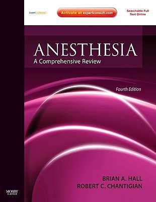 Anesthesia: A Comprehensive Review - Hall, Brian A, and Chantigian, Robert C, MD