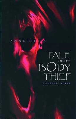 Anne Rice's Tale of the Body Thief - Rice, Anne