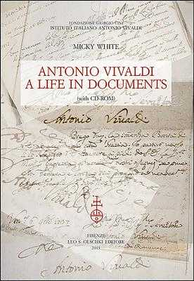 Antonio Vivaldi: A Life in Documents - White, Micky